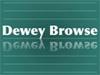 Dewey Browse