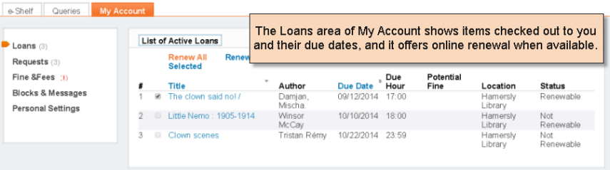 The Loans area of My Account shows items checked out to you and their due dates, and it offers online renewal when available.