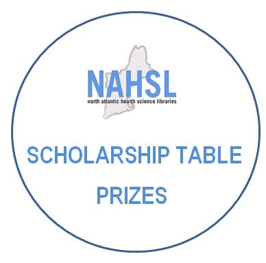 NAHSL North Atlantic Health Science Libraries Scholarship Table Prizes