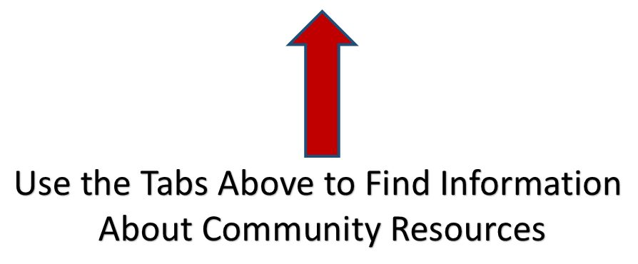 Up arrow:  Use the Tabs above to find information about community resources
