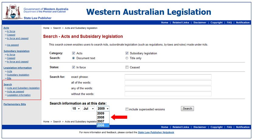 •	Legislation slp point in time search.  Screenshot of State Law Publisher search interface, accessible from the left hand navigation menu.  Use the drop-down lists to search by date.