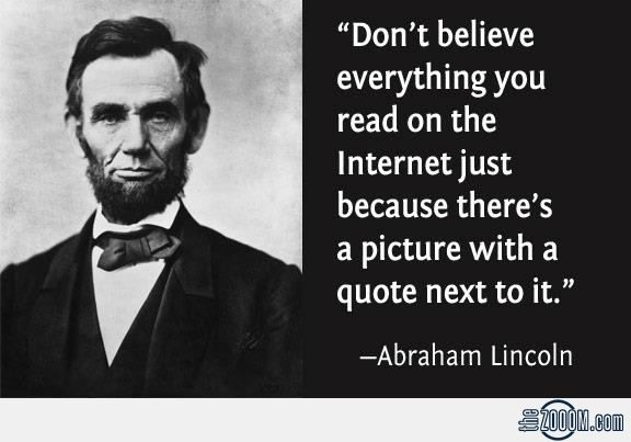 Lincoln: Don't believe everything you read just because there's an image with text next to it