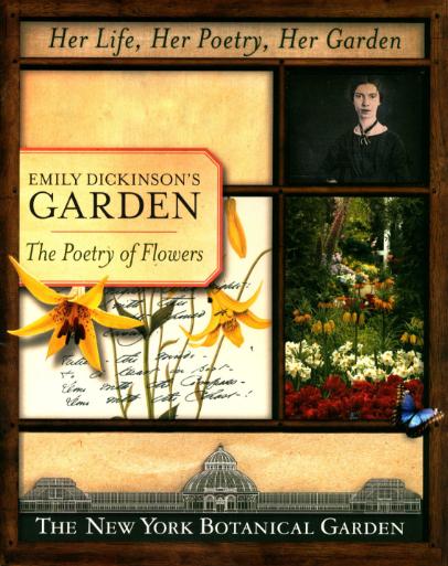 Her Life Her Poetry Her Garden. Emily Dickinson's Garden The Poetry of Flowers