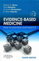 Evidence-based medicine: how to practice and teach it. 4th ed.