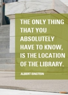 Albert Einstein quite: The only thing that you absolutely have to know, is the location of the library.