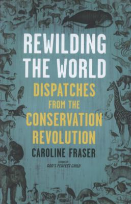 Cover of Rewilding the World book.