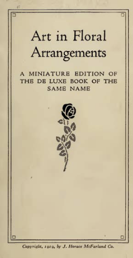 Art in Floral Arrangements. Copyright 1910 by J. Horace McFarland Co.