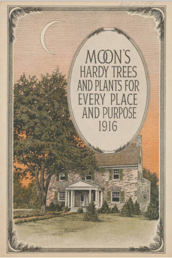 Moon's Hardy Trees and Plants for Every Place and Purpose 1916
