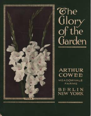 The Glory of the Garden. Arthur Cowee, Meadowvale Farms.