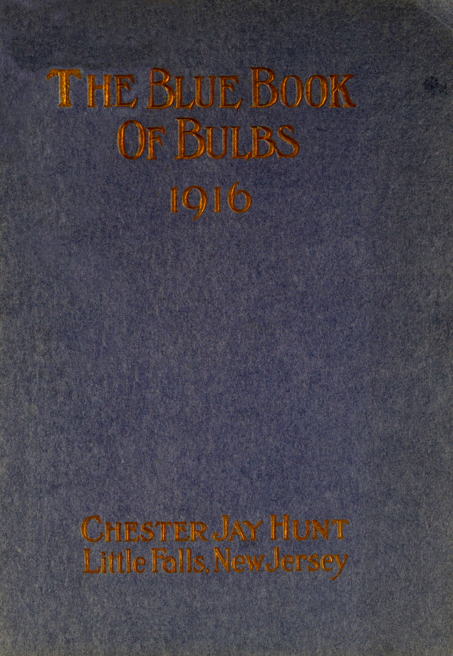 The Blue Book of Bulbs 1916. Chester Jay Hunt.