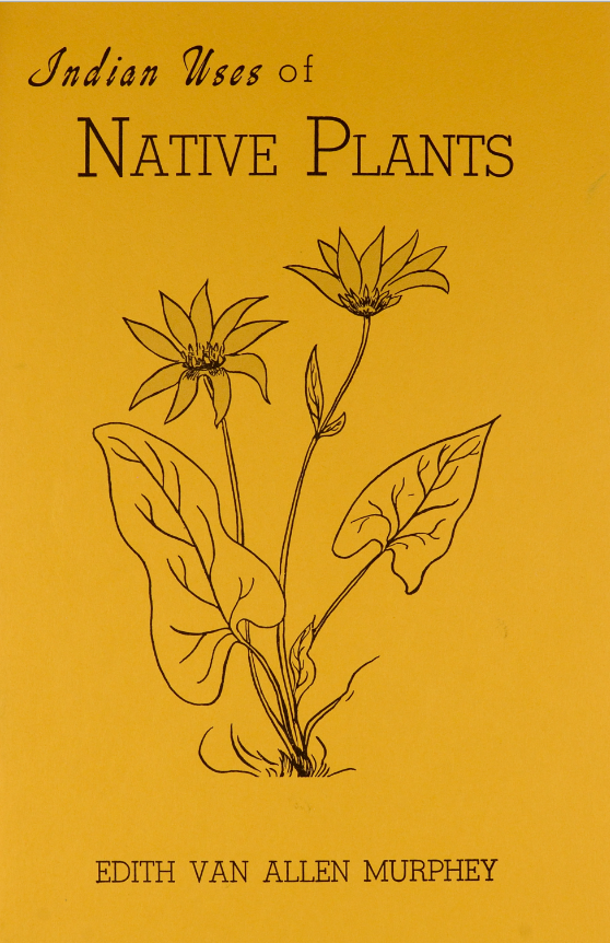 Indian Uses of Native Plants by Edith Van Allen Murphey