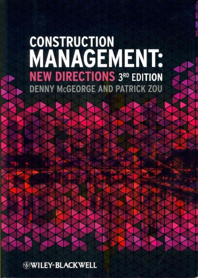 Construction management: new directions. 3rd edition.