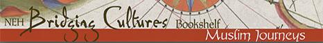Bridging Cultures Bookshelf: Muslim Journeys