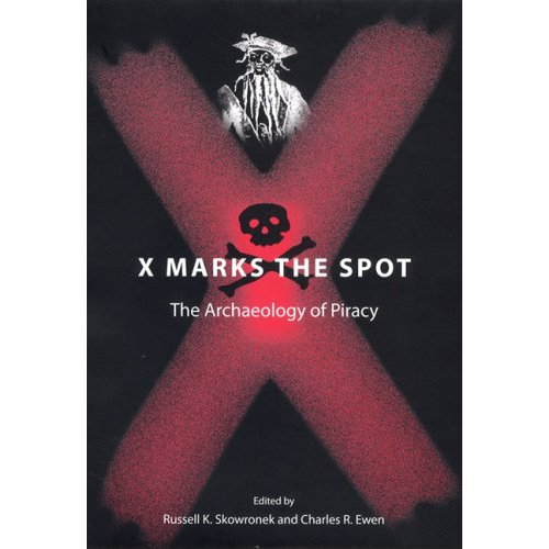 X Marks the Spot: The Archaeology of Piracy book, co-edited by ECU Faculty Member
