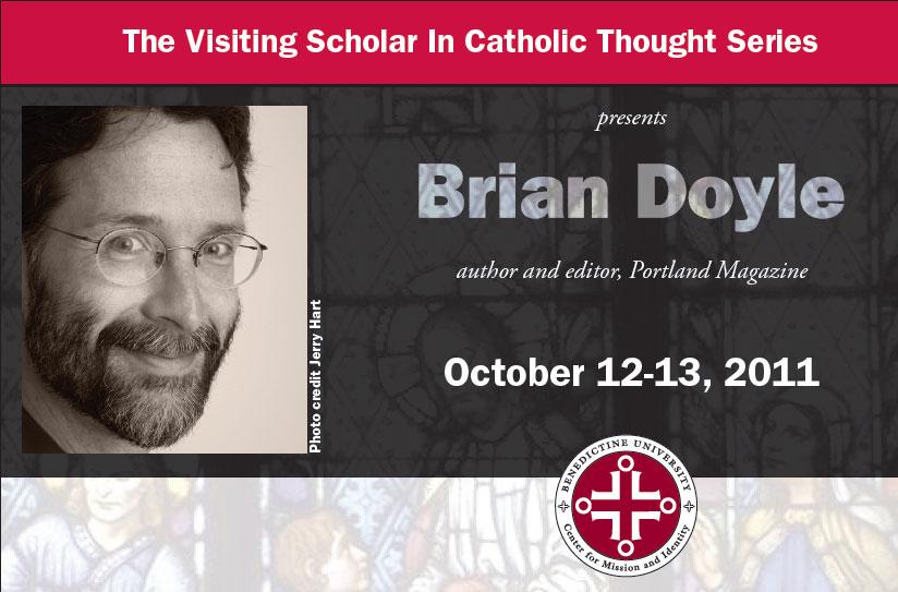 Benedictine University Visiting Scholar in Catholic Thought - Brian Doyle