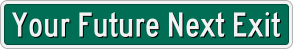roadsign: Your Future Next Exit