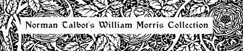 Norman Talbot's William Morris Collection
