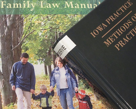Iowa Practice series and Family Law Manual