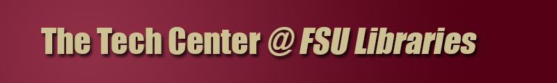 """The Tech Center @ FSU Libraries"""