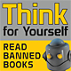 think for yourself read banned books