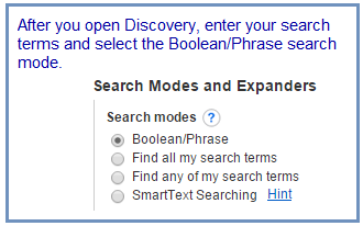 After you open Discovery, enter your search terms  and select the Boolean/Phrase search mode