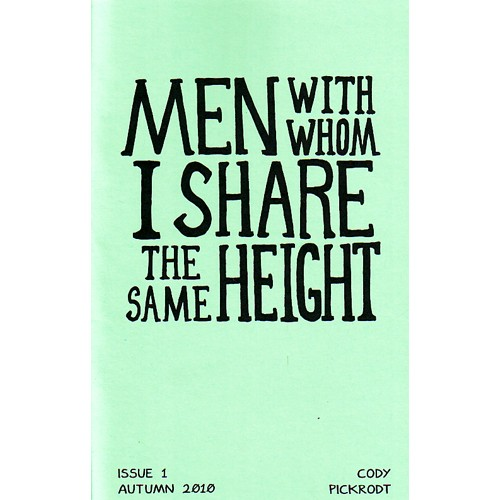 Cody Pickrodt: Men With Whom I Share the Same Height