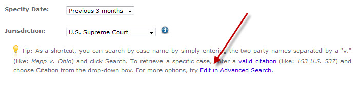 Some assignments require students to find cases written by a particular judge.    If an assignment requires cases written by a particular judge, use the Edit in Advanced Search option.  (1) Enter your search as directed above and then click on the Edit in Advanced Search at the bottom.