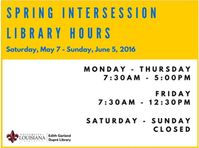 intersession hours May 7 - June 5: closed weekends, Monday - Thursday 7:30 - 5:00, Friday 7:30 - 12:30