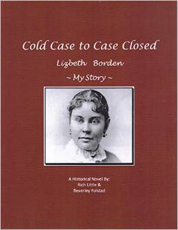 Cover Image of Cold Case to Case Closed: Lizbeth Borden: My Story