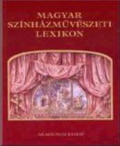 cover of the book Magyar Szinhazmuveszeti lexikon