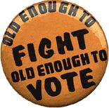 Old enough to vote 1960s protest button