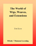 Wigs, Weaves, and Extensions