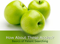 How About these Apples? Basics of Patent Searching