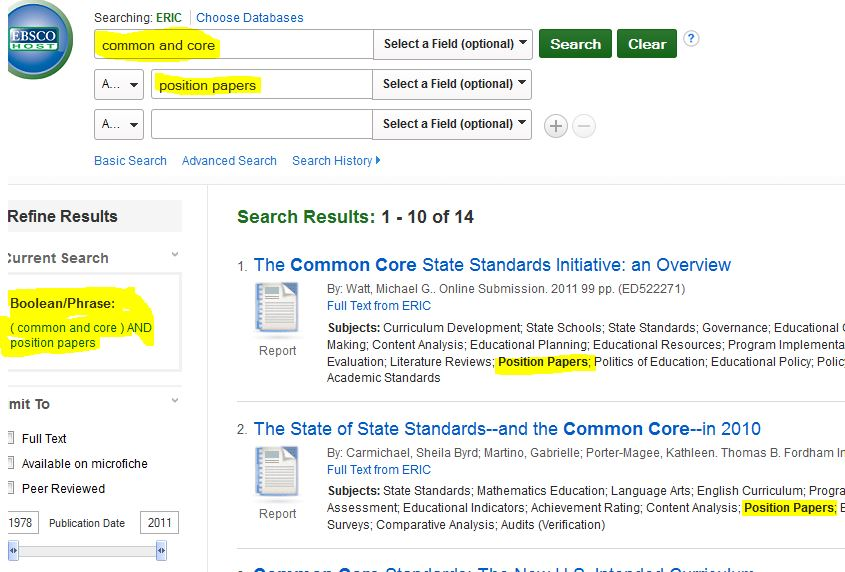 "An ERIC database search using the phrase ""common and core"" on the first line of the search box, with the addition of the phrase ""position papers"" on the second line. The next part of the image displays the search results and highlights the Boolean phrase used on the left-hand side of the results. It reads: (common and core) AND position papers."