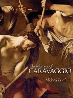 The Moment of Caravaggio by Fried: ND623 .C26 F69 2010 v.35:51