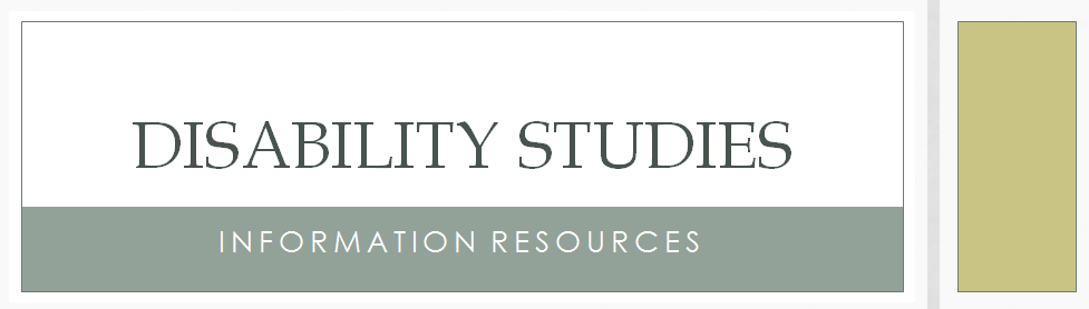 Banner stating Disability Studies Information Resources
