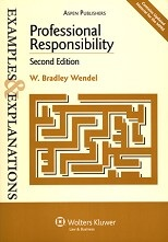 Professional Responsibility: Examples and Explanations