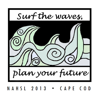 Surf the waves, plan your future. NAHSL 2013 Cape Cod.