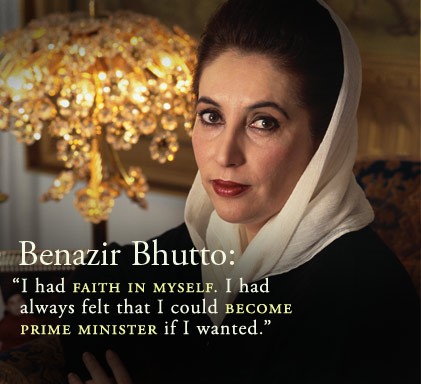 Bhutto quote: I had faith in myself. I had always felt that I could become Prime Minister if I wanted.