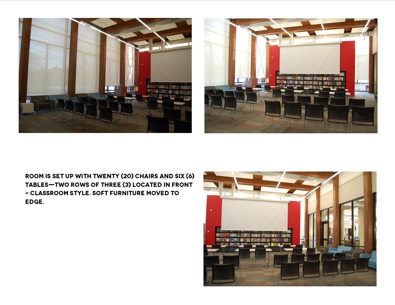 Room is set up with 20 chairs and 6 tables -- 2 rows of 3 located in front -- classroom style. Soft furniture moved to edge.