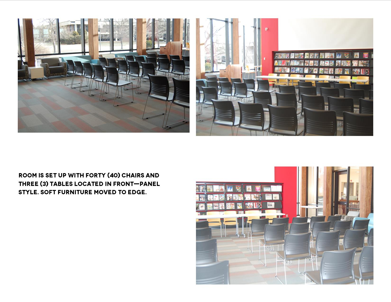 Room is set up with 40 chairs and 3 tables located in front -- panel style. Soft furniture moved to edge.