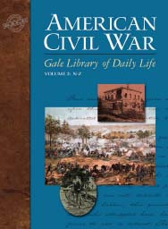 Gale Library of Daily Life :  American Civil War