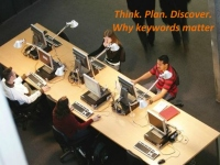 Think. Plan. Discover. Why keywords matter
