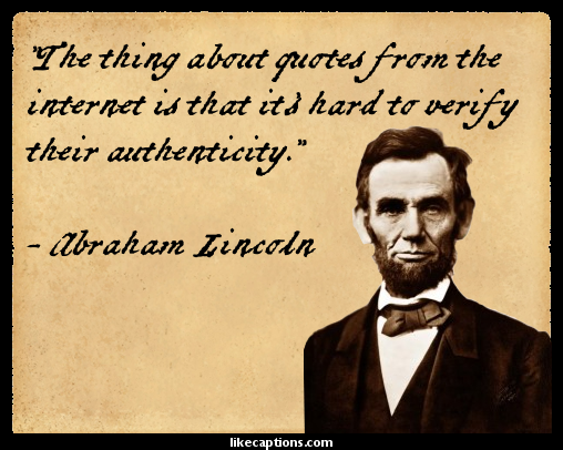 Lincoln on quoting from the Internet