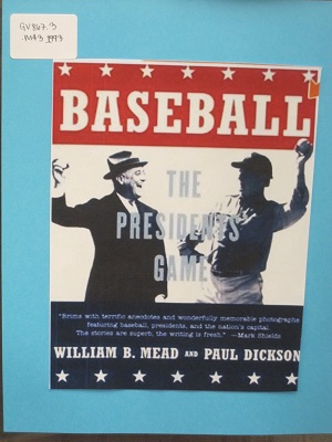 Baseball--the Presidents' Game
