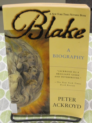 Blake--A Biography by Peter Ackroyd