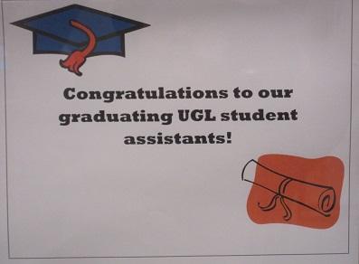 Congratulations to our Graduating UGL Student Assistants!