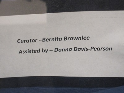 Curator--Bernita Brownlee  Assisted by Donna Davis-Pearson
