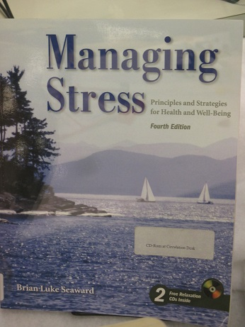 Managing Stress--Principles and Strategies for health and Well-being
