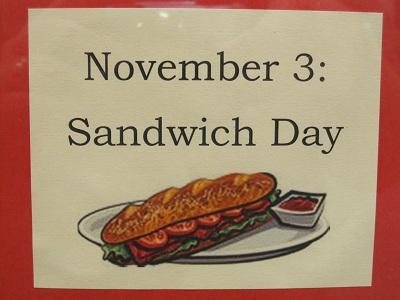 November 3--Sandwich Day